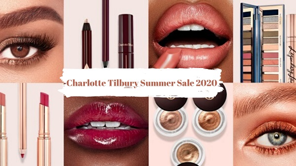 Charlotte Tilbury Summer Sale 2020 - EARLY ACCESS